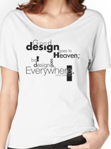 Good Design Goes to Heaven Women's Relaxed Fit T-Shirt