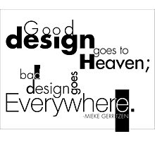 Good Design Goes to Heaven Photographic Print