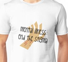 Mental Illness: End the Stigma #2 Unisex T-Shirt