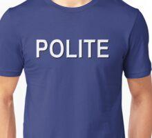 POLITE (ORDER) Unisex T-Shirt