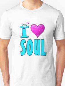 I LOVE SOUL MUSIC. Unisex T-Shirt