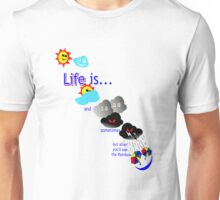 Life is like the weather. Unisex T-Shirt