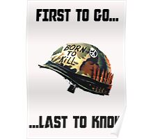 First to go... Last to know - Full Metal Jacket Poster
