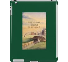 EAT SLEEP DREAM PLAY GOLF iPad Case/Skin