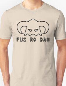 Fus Ro Dah - Skyrim T-Shirt