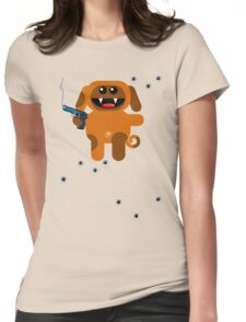 DOG 5  (Armed and highly dangerous!) Womens Fitted T-Shirt