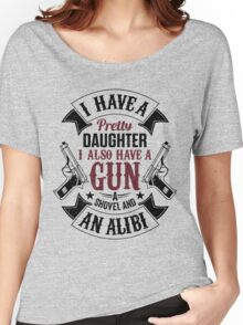 I Have A Pretty Daughter I Also Have a Gun T Shirts & Hoodies & More Women's Relaxed Fit T-Shirt