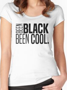 BEEN BLACK, BEEN COOL! Women's Fitted Scoop T-Shirt