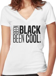 BEEN BLACK, BEEN COOL! Women's Fitted V-Neck T-Shirt