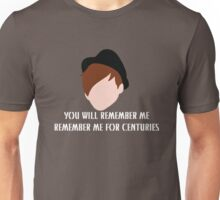 Remember Me For Centuries Unisex T-Shirt