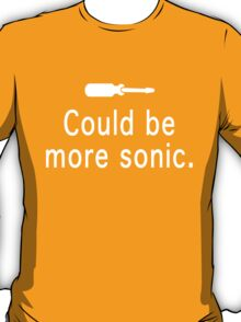 Could be more sonic - Sonic screwdriver  T-Shirt