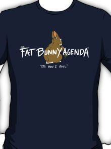 Fat Bunny Agenda- It's How I Roll T-Shirt