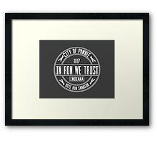 In Ron We Trust! Framed Print