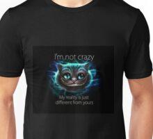 I'm Not Crazy - Cheshire Cat Unisex T-Shirt