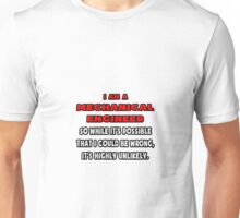 Funny Mechanical Engineer .. Highly Unlikely Unisex T-Shirt