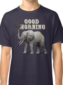 Good Morning Classic T-Shirt