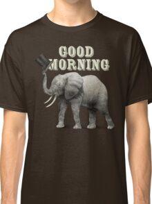 Good Morning Classic T-Shirt