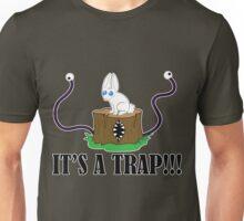 It's a Trap!!! Unisex T-Shirt