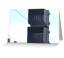 Green Line's Hold/Proceed signal Greeting Card