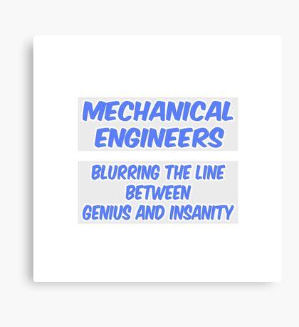 Mechanical Engineer Joke .. Genius and Insanity Canvas Print
