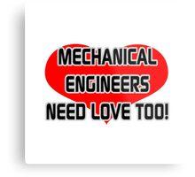 Mechanical Engineers Need Love Too Metal Print