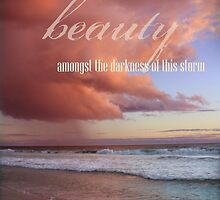 Beauty Amongst The Storm by CarlyMarie