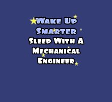 Wake Up Smarter, Sleep With a Mechanical Engineer Unisex T-Shirt