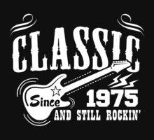 Classic Since 1975 And Still Rockin' by tshiart