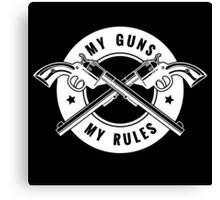 Two crossed revolvers and lettering My guns my rules. Only free font used.   Canvas Print