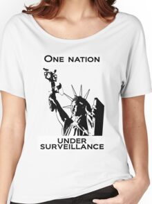 One Nation Under Surveillance  Women's Relaxed Fit T-Shirt