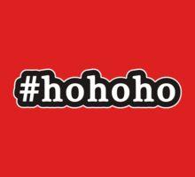 Ho Ho Ho - Santa Claus - Christmas - Hashtag - Black & White by graphix