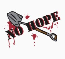 No Hope Shovel by ZachyMassacre
