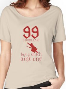99 Problems But a Snitch Ain't One Women's Relaxed Fit T-Shirt