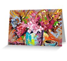 BEAUTIFUL ABSTRACT FLORAL BOUQUET WITH COFFEE CUP ORIGINAL PAINTING FOR SALE Greeting Card