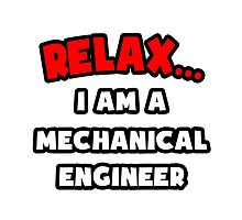 Relax ... I Am A Mechanical Engineer by TKUP22