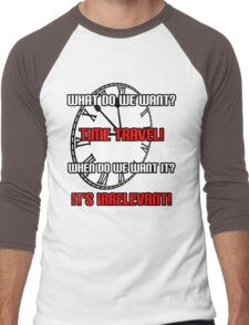 What Do We Want? Time Travel! Men's Baseball ¾ T-Shirt