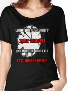 What Do We Want? Time Travel! Women's Relaxed Fit T-Shirt