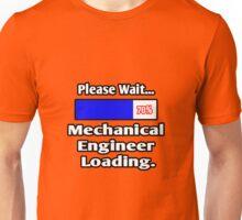 Please Wait - Mechanical Engineer Loading Unisex T-Shirt