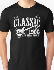 Classic Since 1986 And Still Rockin' T-Shirt