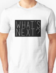What's Next? Jed Bartlet West Wing Quote T-Shirt