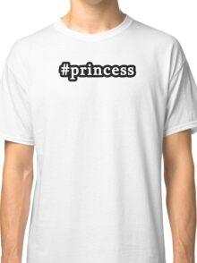 Princess - Hashtag - Black & White Classic T-Shirt