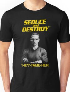 Magnolia - Seduce and Destroy - Tame Her! Unisex T-Shirt