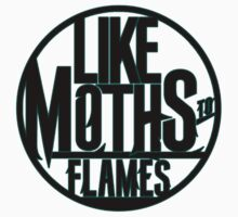 """Like Moths to Flames """"logo"""" (unofficial merch) by t0rn4d00"""