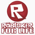Robloxer For Life by Marc Bublitz