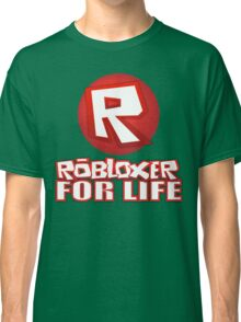 Robloxer For Life Classic T-Shirt