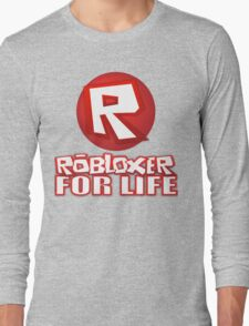 Robloxer For Life Long Sleeve T-Shirt
