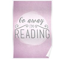 go away i'm reading (pink/purple) Poster