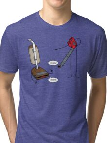 Leaf blowers are mean (vacuum cleaners talk back) Tri-blend T-Shirt
