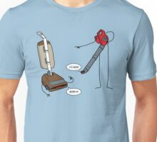 Leaf blowers are mean (vacuum cleaners talk back) Unisex T-Shirt