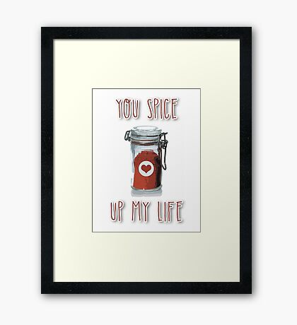 You spice up my life Framed Print